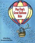 Pop Flop's Great Balloon Ride by Nancy Abruzzo (Board book, 2005)