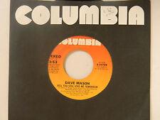 Dave Mason 45 WILL YOU STILL LOVE ME TOMORROW / MYSTIC TRAVELER VG TO VG+ vinyl