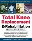 Total Knee Replacement and Rehabilitation: The Knee Owner's Manual by Jeff Falkel, M D Daniel J Brugioni (Hardback, 2004)
