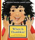 Where Is Thumbkin? by Roberta Collier-Morales (Hardback, 2009)