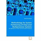 Methodology for System Partitioning of Chip-level Multiprocessor Systems Brunnba