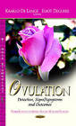 Ovulation: Detection, Signs/Symptoms and Outcomes by Nova Science Publishers Inc (Hardback, 2013)