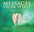 Messages from Spirit: Exploring Your Connection to Divine Guidance by Colette Baron-Reid (Mixed media product, 2008)