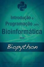 Introdução à Programação para Bioinformática Com Biopython by José Renato...