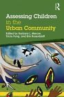 Assessing Children in the Urban Community by Taylor & Francis Ltd (Paperback, 2015)