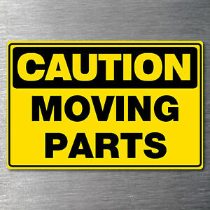 Caution Moving parts sticker 7 yr water/ fade proof vinyl safety oh&s