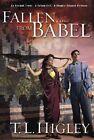 Fallen from Babel by T. L Higley (Paperback, 2005)