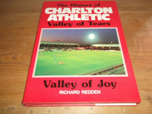 1 of 1 - Book. Football. The History of Charlton Athletic. Valley of Tears Valley of Joy