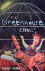 The Greenhouse Effect by David Philip Reiter (Paperback, 2009)