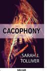 Cacophony by Sarah J Tolliver (Paperback / softback, 2010)