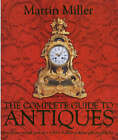The Complete Guide to Antiques by Martin Miller (Hardback, 2003)
