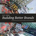 Building Better Brands: A Comprehensive Guide to Brand Strategy and Identity Development by Scott Lerman (Hardback, 2013)