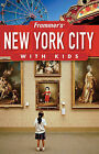 Frommer's New York City with Kids by Holly Hughes (Paperback, 2007)