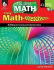 Math Stretches, Levels K-2: Building Conceptual Understanding by Laney Sammons (Mixed media product, 2010)
