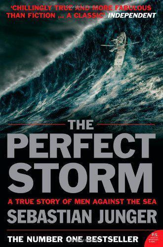 The Perfect Storm: A True Story Of Man Against The Sea Von Sebastian Junger, Neu