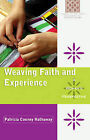Weaving Faith and Experience: A Woman's Perspective by Patricia Cooney Hathaway (Paperback, 2010)