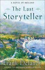 The Last Storyteller : A Novel of Ireland by Frank Delaney (2013, Paperback)
