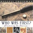 Who Was First? : Discovering the Americas by Russell Freedman (2007, Hardcover)