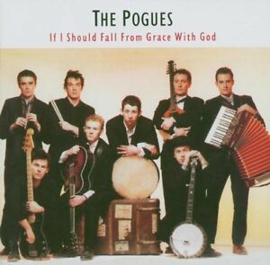 The-Pogues-If-I-Should-Fall-From-Grace-With-God-Remastered-and-Expanded-CD