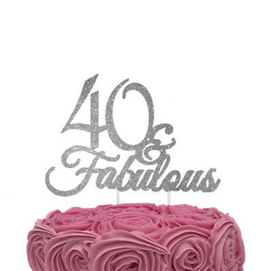 Image Is Loading 40 Amp Fabulous Cake Topper Glittery Silver 40th