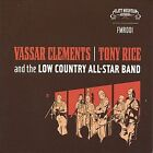 Vassar Clements/Tony Rice & The Low Country All-Star Band by The Low Country All-Star Band/Tony Rice/Vassar Clements (CD, Jan-2006, CD Baby (distributor))