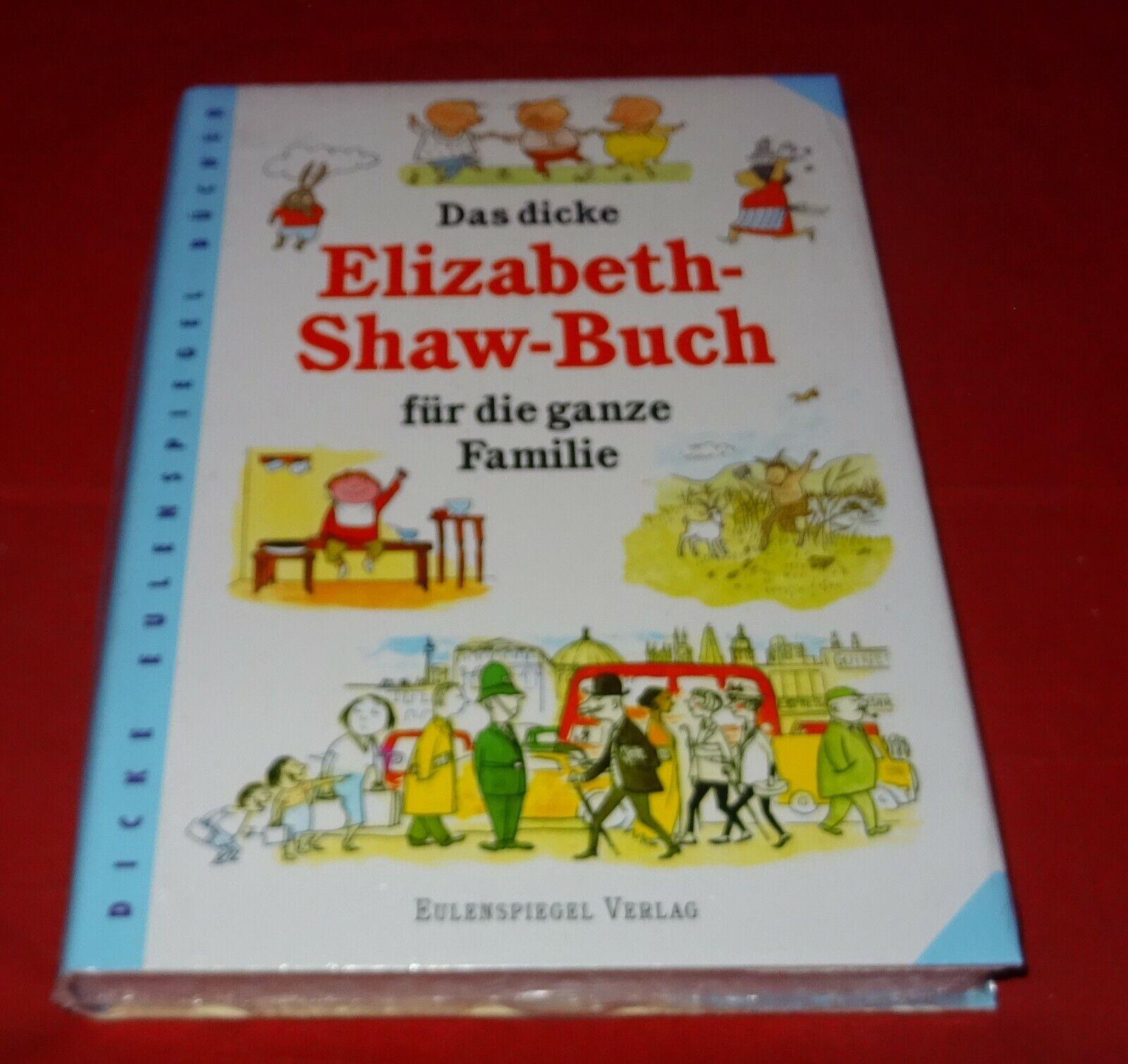 Das dicke Elizabeth-Shaw-Buch für die ganze Familie - Unbekannt