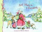 and Then in a Twinkling by Becky Kelly 9780740726446 Hardback 2002