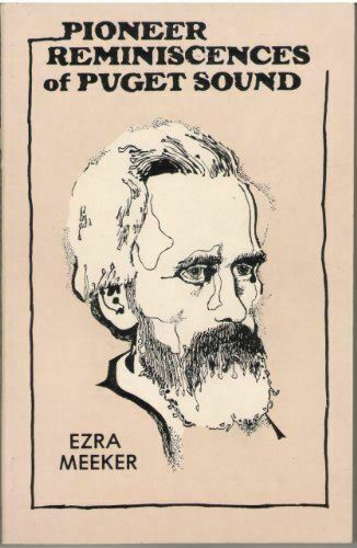 Pioneer Reminiscence of Puget Sound Meeker, Ezra