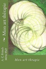 Mon Art Thérapie by A. C. Fritsch MDiv (2015, Paperback)