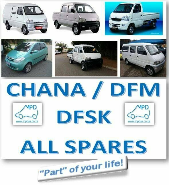 Largest Importer of CHANA - DFM - DFSK REPLACEMENT PARTS IN SOUTH AFRICA. CALL NOW