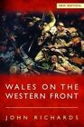 Wales on the Western Front by John Richards (Paperback, 2014)