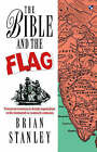 The Bible and the Flag: Protestant Mission and British Imperialism in the 19th and 20th Centuries by Brian Stanley (Paperback, 1990)