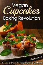 Vegan Cupcakes Baking Revolution : A Sweet and Delightful Vegan Cupcakes Cook...