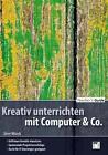 Teacher's Guide / Kreativ unterrichten mit Computer & Co. von Steve Woods (2011, Taschenbuch)
