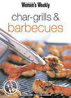Char-grills and Barbecues by Bauer Media Books (Paperback, 2003)