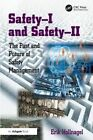 Safety-I and safety-II: The Past and Future of Safety Management by Professor Erik Hollnagel (Paperback, 2014)