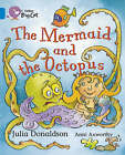 The Mermaid and the Octopus: Band 04/Blue (Collins Big Cat) by Julia Donaldson (Paperback, 2006)