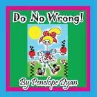 Do No Wrong! by Penelope Dyan (Paperback / softback, 2014)