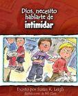 Dios, Necesito Hablarte Deintimidar by Susan K Leigh (Paperback / softback, 2014)