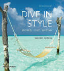 Dive in Style: Snorkel, Dive, Unwind by Tim Simond (Paperback, 2010)