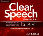 Clear Speech from the Start Class and Assessment Audio CDs (4): Basic Pronunciation and Listening Comprehension in North American English by Judy B. Gilbert (CD-Audio, 2012)