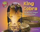 King Cobra: The World's Longest Venomous Snake by Leon Gray (Hardback, 2013)