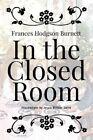 In the Closed Room: Illustrated by Frances Hodgson Burnett (Paperback / softback, 2015)