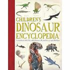 Children's Dinosaur and Prehistoric Animal Encyclopedia: A Comprehensive Look at the Prehistoric World with Hundreds of Superb Illustrations by Douglas Palmer (Paperback, 2014)