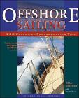 Offshore Sailing: 200 Essential Passagemaking Tips by William G. Seifert, Daniel Spurr (Hardback, 2001)