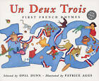 Un Deux Trois: First French Rhymes by Opal Dunn (Mixed media product, 2006)