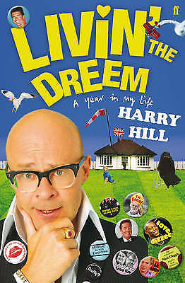 1 of 1 - Livin' the Dreem: A Year in My Life by Harry Hill, Book, New (Hardback, 2010)