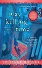 A Clock Shop Mystery: Just Killing Time 1 by Julianne Holmes (2015, Paperback)