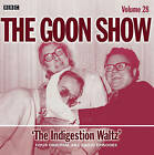 The Goon Show: Volume 28 : Indigestion Waltz by Spike Milligan, Larry Stephens, Spike MilliganLarry Stephens (CD-Audio, 2011)