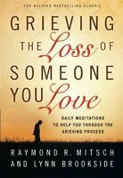 Grieving The Loss Of Someone You Love: Daily Meditations To Help You Through The on sale